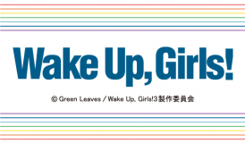 Wake Up, Girls!新章