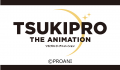 『TSUKIPRO THE ANIMATION』